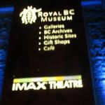Foto de IMAX Victoria In the Royal BC Museum
