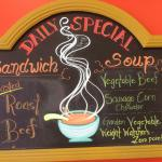 Daily specials on Soup & Sandwiches~