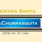 Semana Santa en La Churrasquita