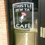 Thistle Dew Ya Cafe