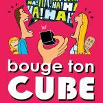 """Bouge ton cube"""