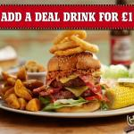 Add a deal drink to any burger for £1 Mon to Fri