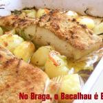 Bom Bacalhau é no Braga.