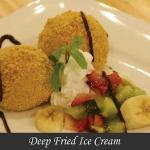My favorite Deep Fried Ice Cream.
