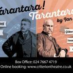 Tarantara!Tarantara! by Ian Taylor from 5th to 12 December 2015 - www.criteriontheatre.co.uk/tic