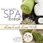 Live Local. Live Well. Take a monthly SPA Break