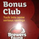 As a Brewer's Fayre restaurant there is a 'Bonus Club' available