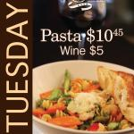 Tuesday-Pasta and glass of wine specials