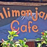 Kilimanjaro Cafe - Come as you are, Stay as Long as you Can, We're all friends here.