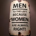 "'Men to the Left, because Women are always right!"" sign pointing to the bathrooms at Lefty's Res"