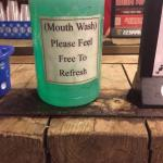 Nice touch with mouth wash available in the wash room.