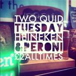 Two Quid Tuesdays.