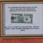 Los dólares si no están impolutos no los aceptan
