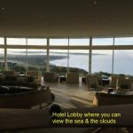 Hotel Lobby where you can view the sea & the clouds.