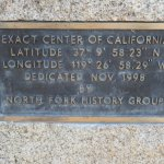 Exact Geographical Center of Calfiornia, North Fork, CA
