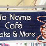 Photo de The No Name Cafe
