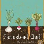 Farmstead Chef cookbook authored by Inn Serendipity Innkeepers, Lisa Kivirist and John Ivanko
