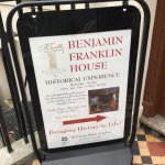 Another sign outside the Benjamin Franklin House,this one advertising the Historical Experience