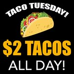Taco Tuesday! $2 Tacos all day!