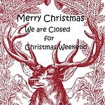 Have a wonderful Christmas Weekend.  We will be closed Sat & Sun, see you Tuesday.
