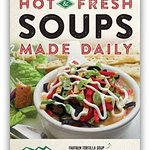 Fresh HOT Soups Made Daily!
