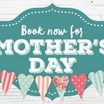 Book now for Mothers Day 2017 Sunday 26th March