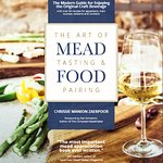 "Farmer Chrissie is also the author of ""The Art of Mead Tasting and Food Pairing"""
