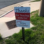 Friendly little sign reminding you to drive safely and thanking you for staying. Love it!