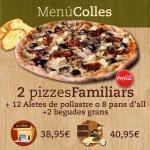 Menu Colles: 2 pizzas familiares, 2 complementos a elegir  y 2 bebidas grandes.
