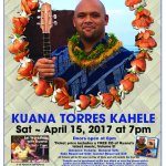 APRIL 15TH, 2017! Don't miss out on Kuana Torres Kahele live on the Palace Stage!