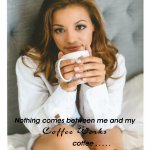 Everyone needs a awesome cup of coffee.....