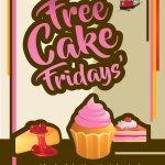Exactly what it says.....Free Cake on Fridays!