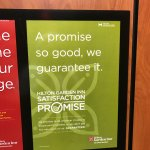 Framed Satisfaction Promise in the elevator. Let's see if they actually honor this!