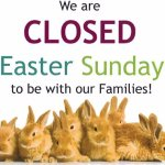 we are closed Easter Sunday