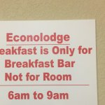 It is not their business what I do with my breakfast and room!