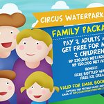 THE FIRST FAMILY WATERPARK IN BALI...present A FAMILY PACKAGE @www.circuswaterpark.com