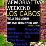Memorial Day weekend specials at Los Cabos ( behind Burger king). Come join us this weekend!