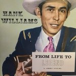 1964 the first book published about the life of Hank Williams by Jerry Rivers