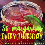 That's right! $5 House Margaritas all day every Thursday!