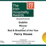 The Irish Hospitality Awards 2017 Dublin Winner for Bed and Breakfast of the year, The Ferry Hou