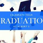 Celebrate your graduation at Albert's