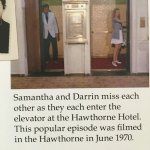 This is in their room materials. As a Bewitched fan, I loved knowing about the elevator scene.