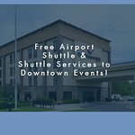 Free Airport Shuttle and Shuttle to Major Downtown Events