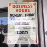 Posted Business Hours says Open Sat 10am to 2pm but it was closed at noon on Sat 7/22