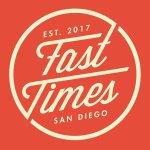 Fast Times San Diego