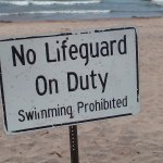 No Lifeguards, No Swimming, No Restrooms