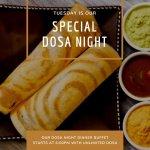 Dosa Night every Tuesday