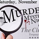 Murder mystery night call on 01803 294454 for more details.