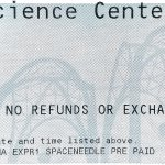 Entry Ticket @ Pacific Science Center, Seattle, WA.