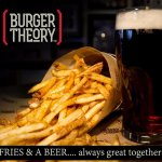 Burger Theory Nampa - Fries and a Beer are a great match.